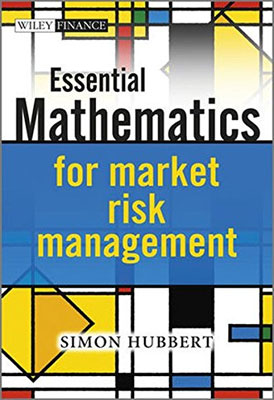 Essential Mathematics for Market Risk Management